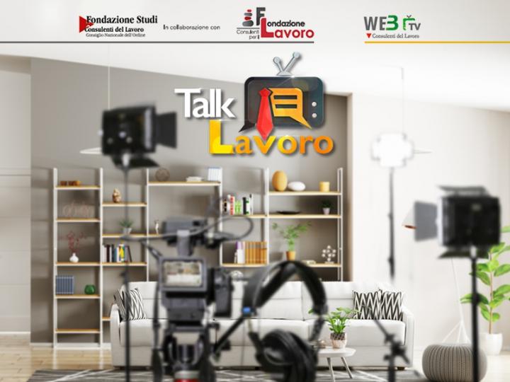 """""""Talk Lavoro"""": focus sulle politiche attive del lavoro"""