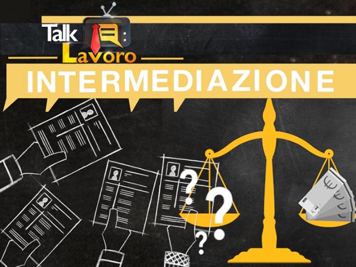 Talk Lavoro: intermediazione e regime accreditamenti
